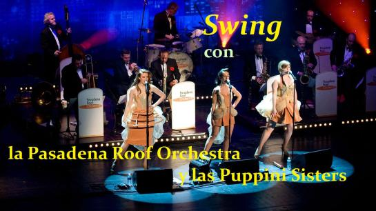 Puppini Sisters und Pasadena Roof Orchestra