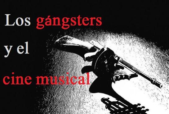 los-gansteres-y-el-cine-musical